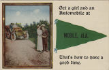 """Get a girl and an automobile at Mobile, Ala. That's how to have a good time."""