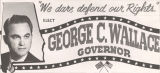 """'We dare defend our rights.' Elect George C. Wallace Governor."""