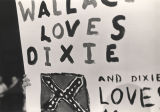 Hand-painted poster held by a supporter of George Wallace during his 1972 presidential campaign.