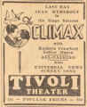 "Advertisement for ""The Climax,"" an ""all-talking"" motion picture at the Tivoli..."