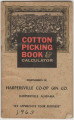 """Cotton Picking Book & Calculator,"" issued by the Harpersville Co-op Gin Company in..."
