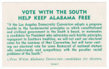 Vote with the South / Help Keep Alabama Free.